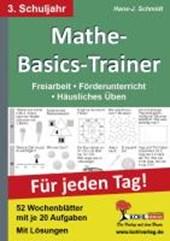 Mathe-Basics-Trainer 3. Schuljahr. Für jeden Tag!
