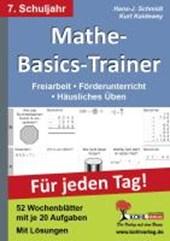 Mathe-Basics-Trainer / 7. Schuljahr Grundlagentraining für jeden Tag!