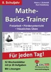 Mathe-Basics-Trainer / 8. Schuljahr Grundlagentraining für jeden Tag!