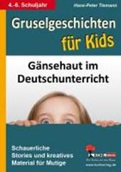 Gruselgeschichten für Kids Gänsehaut im Deutschunterricht