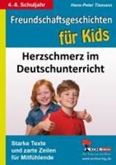 Freundschaftsgeschichten für Kids Herzschmerz im Deutschunterricht