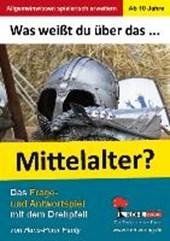 Was weißt du über ... das Mittelalter?