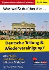 Was weißt du über ... die Teilung und Wiedervereinigung Deutschlands?