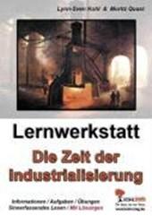 Lernwerkstatt - Die Zeit der Industrialisierung