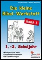 Die kleine Bibel-Werkstatt / Band 1 (1.-3. Sj.)