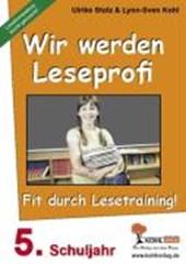 Wir werden Leseprofi - Fit durch Lesetraining! 5. Schuljahr