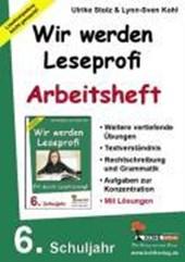 Wir werden Leseprofi - Fit durch Lesetraining! / Arbeitsheft 6. Schuljahr