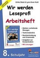 Wir werden Leseprofi - Fit durch Lesetraining! / Arbeitsheft 8. Schuljahr
