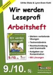 Wir werden Leseprofi - Fit durch Lesetraining! / Arbeitsheft 9.-10. Schuljahr