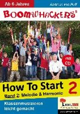 Boomwhackers 2 - How To Start. Melodie & Harmonie | auteur onbekend |