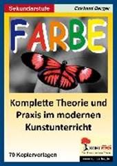 Farbe Komplette Theorie und Praxis im modernen Kunstunterricht SEK I