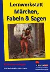 Lernwerkstatt - Märchen, Fabeln und Sagen