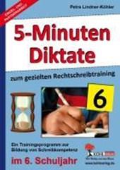 Fünf-Minuten-Diktate / 6. Schuljahr zum gezielten Rechtschreibtraining