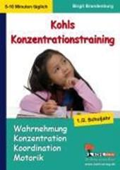 Kohls Konzentrationstraining 1./2. Schuljahr Bis zu 10 Minuten täglich