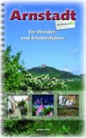 Arnstadt - Ein Wander- und Erlebnisführer