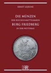 Die Münzen der reichsunmittelbaren Burg Friedberg in der Wetterau