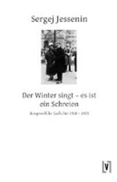 Der Winter singt - es ist ein Schreien