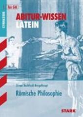 Abitur-Wissen Latein für G8. Römische Philosophie