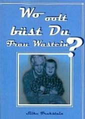 Wo oolt büst Du Frau Wastein?