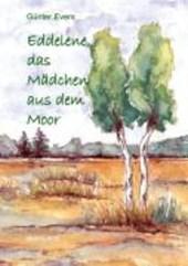 Eddelene, das Mädchen aus dem Moor
