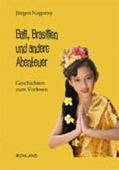 Bali, Brasilien und andere Abenteuer Geschichten zum Vorlesen