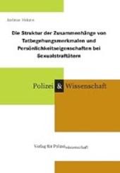 Die Struktur der Zusammenhänge von Tatbegehungsmerkmalen und Persönlichkeitseigenschaften bei Sexualstraftätern