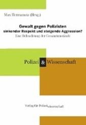 Gewalt gegen Polizisten - sinkender Respekt und steigende Aggression?