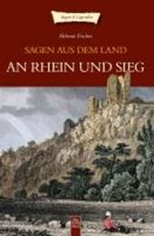 Sagen aus dem Land an Rhein und Sieg