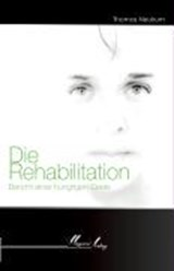 Die Rehabilitation | Thomas Neukum |