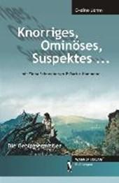 Knorriges, Ominöses, Suspektes¿
