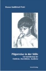 Pilgerreise in der Stille | Hasso Gottfried Petri |