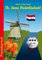 Oh, dieses Niederländisch!