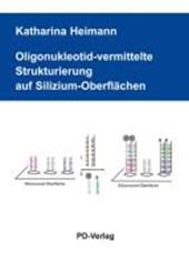Oligonukleotid-vermittelte Strukturierung auf Silizium-Oberflächen