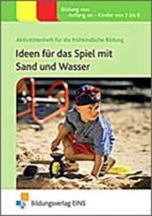 Ideen für das Spiel mit Sand und Wasser