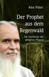 Der Prophet aus dem Regenwald