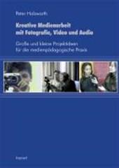 Kreative Medienarbeit mit Fotografie, Video und Audio