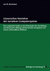 Literarisches Verstehen mit narrativen Computerspielen