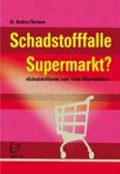 Schadstofffalle Supermarkt?