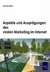 Aspekte und Ausprägungen des viralen Marketing im Internet