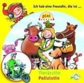 Pixi Hören: Ich hab eine Freundin, die ist Tierärztin/Polizistin