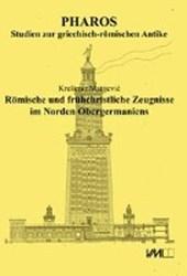 Römische und frühchristliche Zeugnisse im Norden Obergermaniens