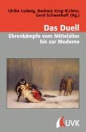 Das Duell - Ehrenkämpfe vom Mittelalter bis zur Moderne