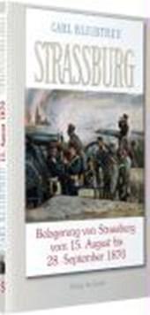 Belagerung von Strassburg 15. August  bis zum 28. September
