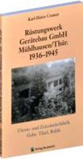 Rüstungswerk Gerätebau GmbH Mühlhausen/ in Thüringen 1936-1945