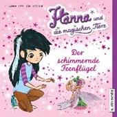 Hanna und die magischen Tiere. Der schimmernde Feenflügel