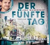 Der fünfte Tag | Jake Woodhouse |