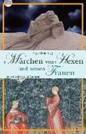 Märchen von Hexen und weisen Frauen