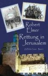 Rettung in Jerusalem | Robert Elmer |