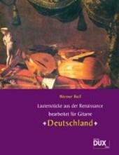 """Lautenstücke aus der Renaissance """"Deutschland"""". Besetzung: Gitarre"""