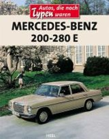 Mercedes-Benz Strich-8 Modelle 200 - 280 E | Heribert Hofner |